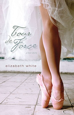 Tour de Force by Elizabeth     White