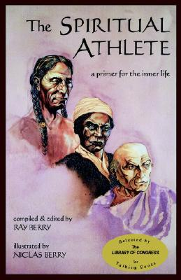 The Spiritual Athlete: A Primer for the Inner Life