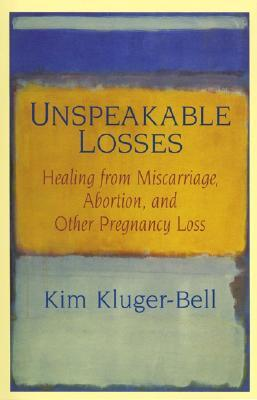 Unspeakable Losses by Kim Kluger-Bell