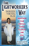 The Lightworker's Way: Awakening Your Spirtual Power to Know and Heal