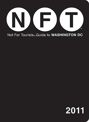 Not for Tourists Guide to Washington DC by NFT