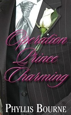Operation Prince Charming by Phyllis Bourne