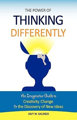 The Power of Thinking Differently by Javy W. Galindo