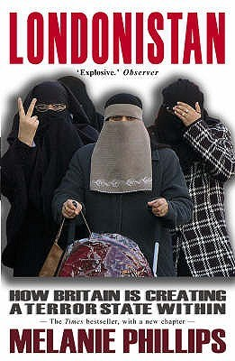 Londonistan [New Updated Edition]: How Britain Is Creating A Terror State Within