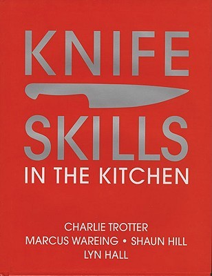 Knife Skills by Charlie Trotter