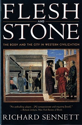 Flesh and Stone by Richard Sennett
