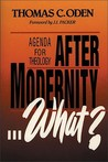 After Modernity What?: Agenda for Theology