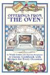 Offerings from the Oven: A Collection of Recipes for Every Occasion