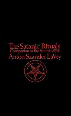 The Satanic Rituals by Anton Szandor LaVey