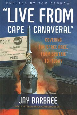 """Live from Cape Canaveral"" by Jay Barbree"