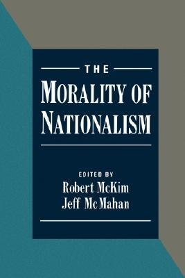 The Morality of Nationalism by Jeff McMahan