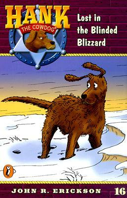 Lost in the Blinded Blizzard (Hank the Cowdog #16)