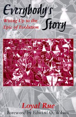 Everybody's Story by Loyal D. Rue