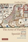 The Army of Flanders and the Spanish Road, 1567-1659 by Geoffrey Parker