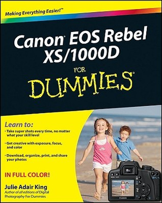 Canon EOS Rebel XS/1000D for Dummies by Julie Adair King