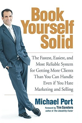 Book Yourself Solid by Tim Sanders