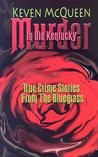 Murder in Old Kentucky: True Crime Stories from the Bluegrass