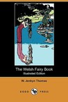 The Welsh Fairy Book (Illustrated Edition) (Dodo Press)