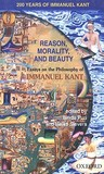 Reason, Morality, and Beauty: Essays on the Philosophy of Immanuel Kant