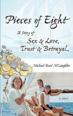 Pieces of Eight: A Story of Sex & Love, Trust & Betrayal