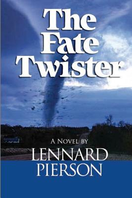 The Fate Twister by Lennard Pierson