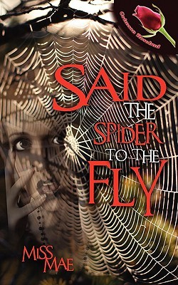 Said the Spider to the Fly by Miss Mae