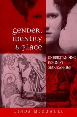 Gender, Identity, and Place by Linda McDowell