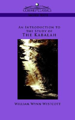 An Introduction to the Study of the Kabalah by William, Wynn Westcott