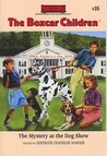 The Mystery at the Dog Show (The Boxcar Children, #35)