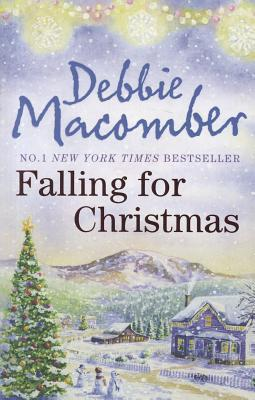 Falling for Christmas by Debbie Macomber
