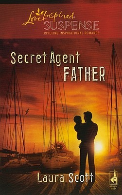 Secret Agent Father by Laura Scott