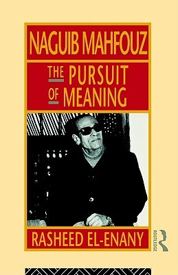 Naguib Mahfouz: The Pursuit of Meaning