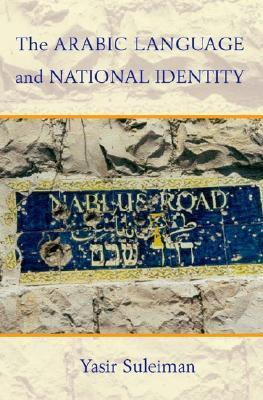 The Arabic Language and National Identity by Yasir Suleiman