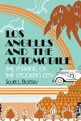Los Angeles and the Automobile by Scott L. Bottles