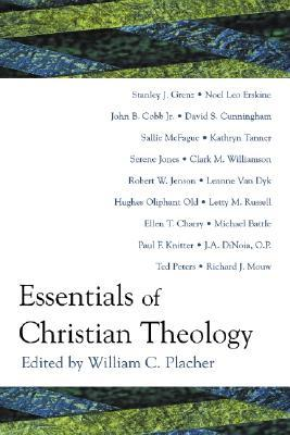 Essentials of Christian Theology by William C. Placher