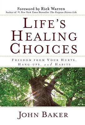 Life's Healing Choices by John  Baker