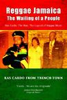 Reggae Jamaica - The Wailing of a People: Ras Cardo, the Man, the Legend of Reggae Music