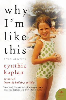 Why I'm Like This by Cynthia Kaplan