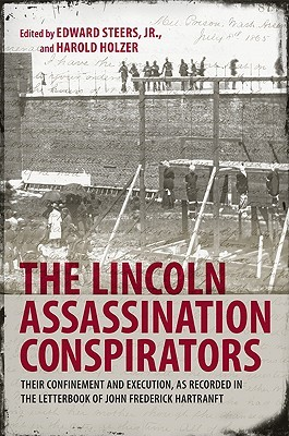 The Lincoln Assassination Conspirators by John Frederick Hartranft