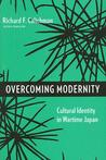 Overcoming Modernity: Cultural Identity in Wartime Japan