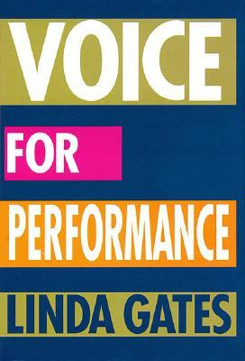 Voice For Performance by Linda Gates