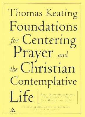 The Foundations for Centering Prayer and the Christian Contem... by Thomas Keating