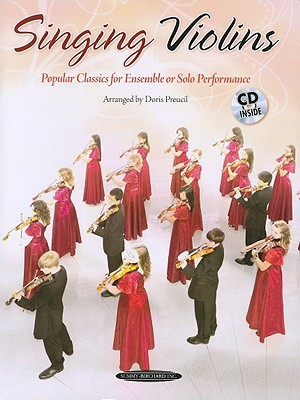 Singing Violins: Popular Classics for Ensemble or Solo Performance [With CD (Audio)]