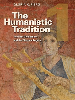 The Humanistic Tradition, Book 1 by Gloria K. Fiero