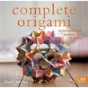 Complete Origami: Techniques and Projects for All Levels (Complete Craft Series)