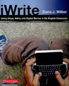 iWrite: Using Blogs, Wikis, and Digital Stories in the English Classroom