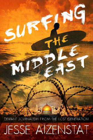 Surfing the Middle East by Jesse Aizenstat