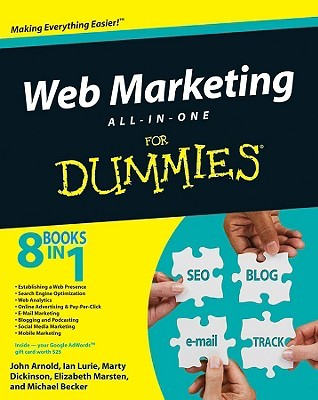 Web Marketing All-In-One for Dummies by John Arnold