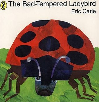 The Bad Tempered Ladybird by Eric Carle