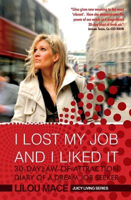 I Lost My Job and I Liked It by Lilou Mace